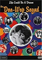 Life Could Be a Dream: Doo Wop Sound [DVD] [Import]