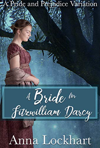 A Bride for Fitzwilliam Darcy: A Pride and Prejudice Variation by [Anna Lockhart, A Lady]