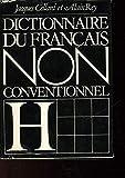 Dictionnaire du Francais non conventionnel - Hachette