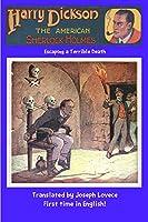 Harry Dickson the American Sherlock Holmes: Escaping a Terrible Death (Dime Novel Cover)