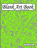 Blank Art Book: Sketchbook For Drawing, Artists Edition, Color Green With Gray, Floral Ornaments Theme (Soft Cover, White Fat Paper, 100 Pages, Large Size 8.5' x 11' ≈ A4)