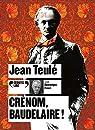 Crénom, Baudelaire ! par Teulé