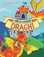 Draghi Libro da colorare: per bambini dai 4 agli 8 anni Carino draghi libro da colorare per i bambini