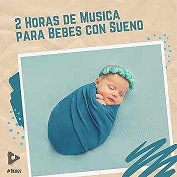 2 Horas de Música para Bebés con Sueño