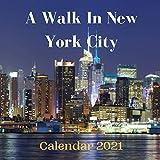 A Walk In New York City Calendar 2021