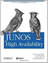 JUNOS High Availability (Animal Guide) 1st (first) Edition by James Sonderegger, Orin Blomberg, Kieran Milne, Senad Palis published by O'Reilly Media (2009)