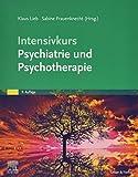 Intensivkurs Psychiatrie und Psychotherapie - Klaus Lieb