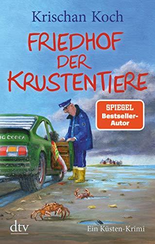 Friedhof der Krustentiere: Ein Küsten-Krimi (Thies Detlefsen & Nicole Stappenbek, Band 8)