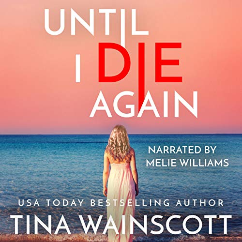 Until I Die Again Audiobook By Tina Wainscott cover art