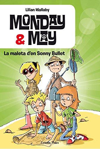 Monday & May. La maleta d'en Sonny Bullet (Catalan Edition)