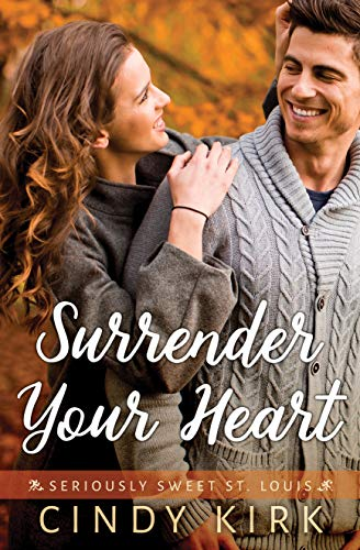 Surrender Your Heart: An Absolutely Heartwarming Christian Romance (Seriously Sweet St Louis Book 3) (English Edition)