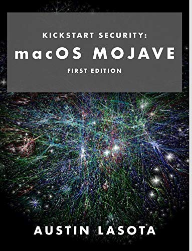 Kickstart Security: macOS Mojave : First Edition (English Edition)