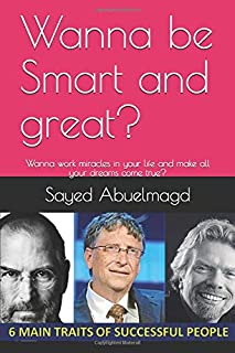 Wanna be Smart and great?: Wanna work miracles in your life and make all your dreams come true? (Da bomb)