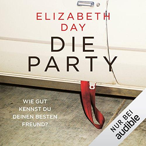 Die Party: Wie gut kennst du deinen besten Freund? audiobook cover art