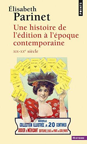 Une histoire de l'édition contemporaine XIXe-XXe siècle