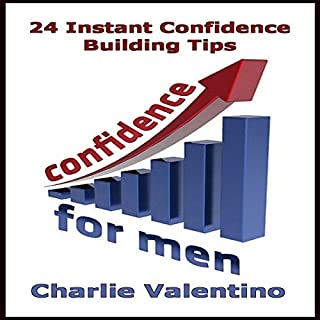 Confidence for Men: 24 Instant Confidence Boosting Strategies audiobook cover art