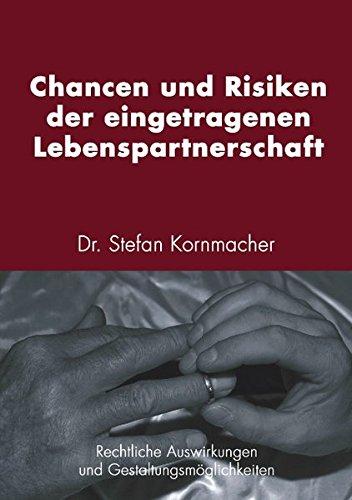 Chancen und Risiken der eingetragenen Lebenspartnerschaft: Rechtliche Auswirkungen und Gestaltungsmöglichkeiten