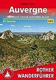 Auvergne: mit Massif Central und Vallée du Lot. 50 Touren. Mit GPS-Tracks (Rother Wanderführer)