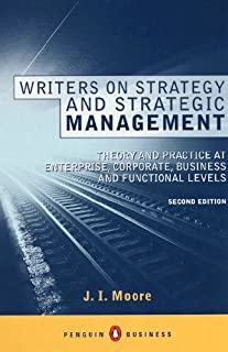 Writers on Strategy and Strategic Management: Theory and Practice at  Enterprise, Corporate, Business and Functional Levels (Penguin Business) (English Edition)
