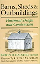 Barns, Sheds and Outbuildings: Placement, Design and Construction