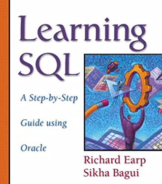 Learning SQL: A Step-By-Step Guide Using Oracle