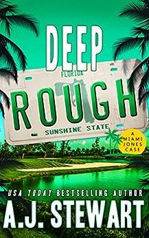 Deep Rough (Miami Jones Florida Mystery Series Book 6) by [A.J. Stewart]