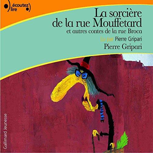 Page de couverture de La sorcière de la rue Mouffetard, et autres contes de la rue Broca