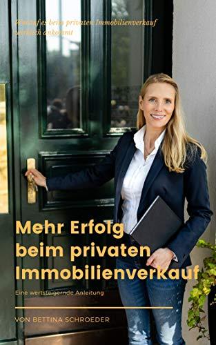 Mehr Erfolg beim privaten Immobilienverkauf: Eine wertsteigende Anleitung