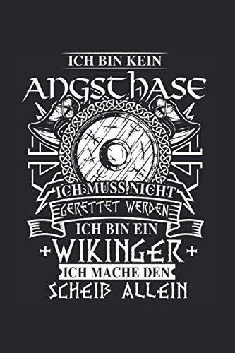 Ich Bin Kein Angsthase Ich Muss Nicht Geretter Werden Ich Bin Ein Wikinger Ich Mache Den Scheiß Allein: Wikinger & Odin Notizbuch 6' x 9' Valhalla Geschenk für Thor & Axt