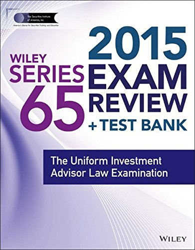 Wiley Series 65 Exam Review 2015 Test Bank The Uniform Investment Advisor Law Examination Wiley Finra