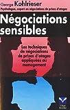 Négociations sensibles - Les techniques de négociation de prise d'otages appliquées au management