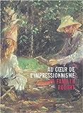 Au coeur de l'impressionnisme. La famille Rouart