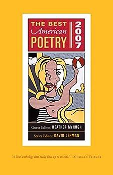 The Best American Poetry 2007: Series Editor David Lehman by [David Lehman, Heather McHugh]