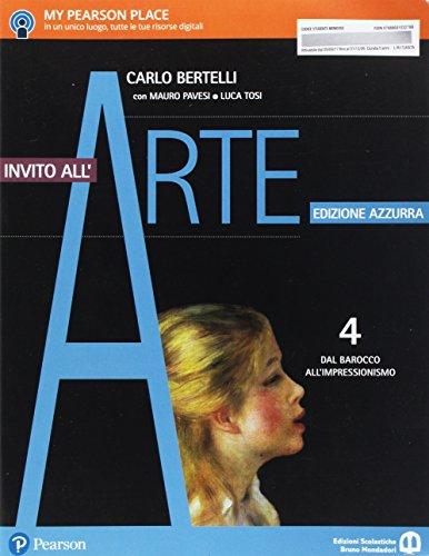 Invito all'arte. Ediz. azzurra. Per le Scuole superiori. Con e-book. Con espansione online. Dal barocco all'impressionismo (Vol. 4)