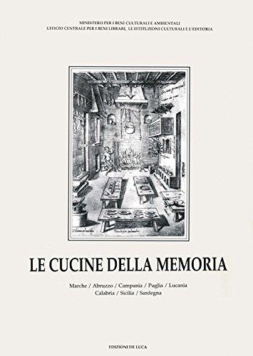 Le cucine della memoria. Marche, Abruzzo, Campania, Puglia, Lucania, Calabria, Sicilia, Sardegna (Vol. 3)