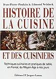 Histoire de la cuisine et des cuisiniers - Techniques culinaires et pratiques de table, en France, du Moyen-Age à nos jours