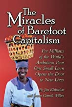 The Miracles of Barefoot Capitalism: A Compelling Case for Microcredit