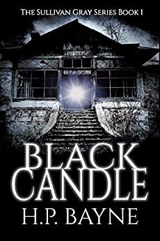 Black Candle (The Sullivan Gray Book 1) by [H.P. Bayne]