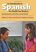 An Introduction to Spanish for Health Care Workers: Communication and Culture, Fourth Edition (Yale Language Series) (English and Spanish Edition)