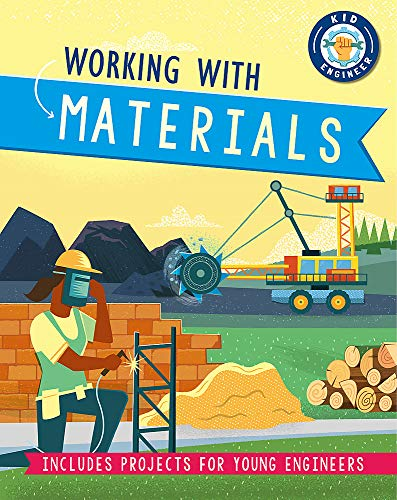 Working with Materials (Kid Engineer)