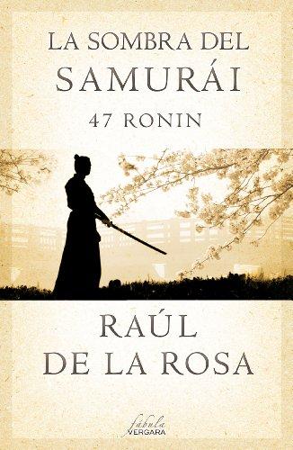 La sombra del samurái. 47 Ronin (Varios)