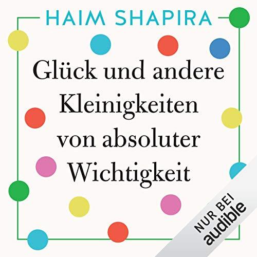 Glück und andere Kleinigkeiten von absoluter Wichtigkeit audiobook cover art