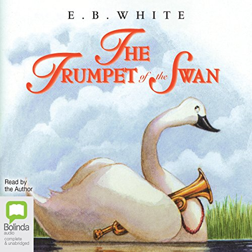 The Trumpet of the Swan                   By:                                                                                                                                 E.B. White                               Narrated by:                                                                                                                                 E.B. White                      Length: 4 hrs and 21 mins     7 ratings     Overall 4.4