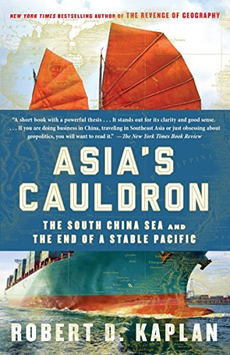 Compare Textbook Prices for Asia's Cauldron: The South China Sea and the End of a Stable Pacific Reprint Edition ISBN 0884681940714 by Kaplan, Robert D.