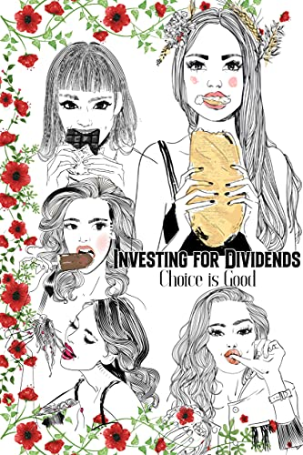 Investing for Dividends: Choice is Good (Massive Passive Income Books Book 24) (English Edition)