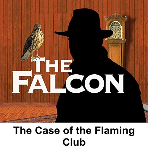 The Falcon: The Case of the Flaming Club audiobook cover art