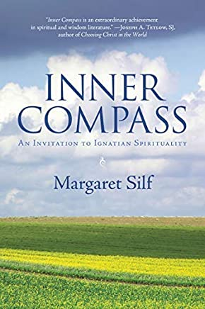 [Inner Compass: An Invitation to Ignatian Spirituality] [By: Silf, MS Margaret] [September, 2007]