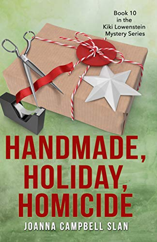 Handmade, Holiday, Homicide: Book #10 in the Kiki Lowenstein Mystery Series (Can be read as a stand-alone.)