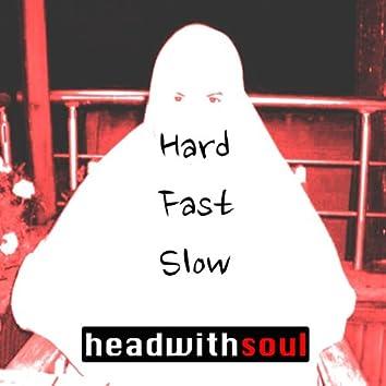 Hard Fast Slow