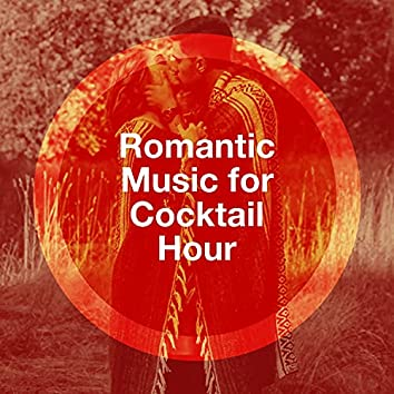 Romantic Music for Cocktail Hour